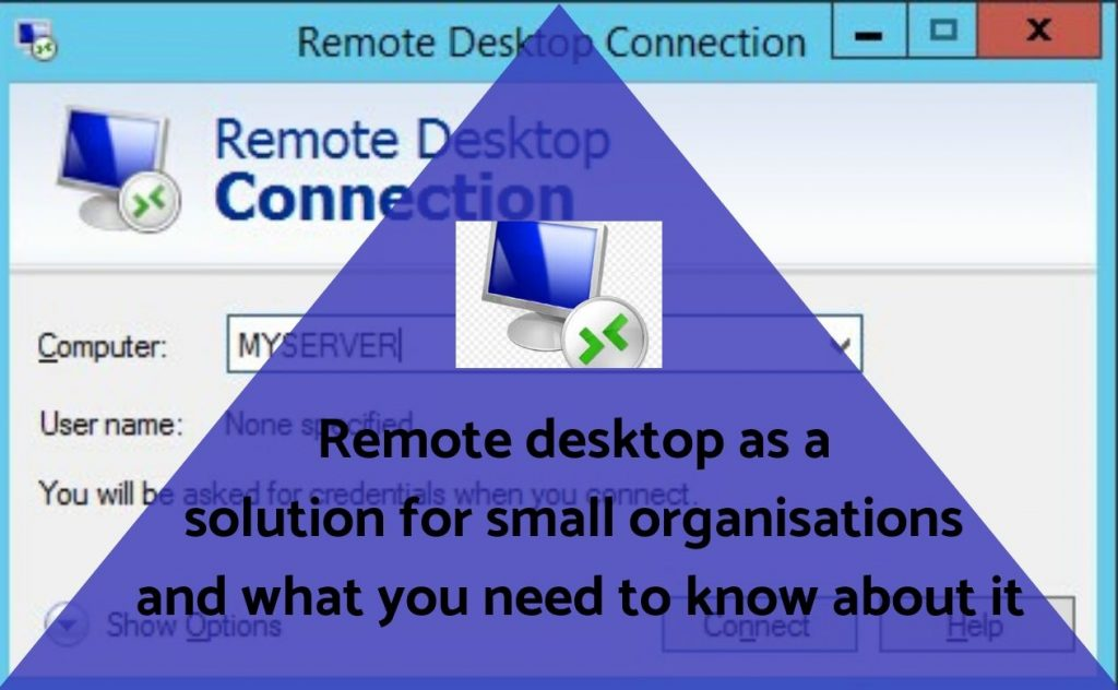 Remote desktop as a solution for small organisations and what you need to know about it